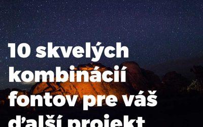10 skvelých kombinácií fontov pre váš ďalší projekt