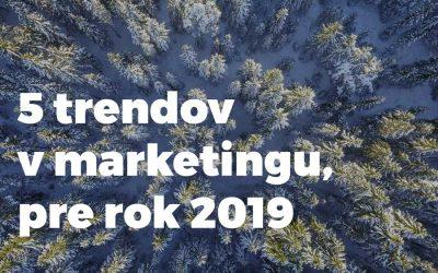 5 marketingových trendov pre rok 2019